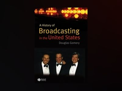 A History of Broadcasting in the United States av Douglas Gomery