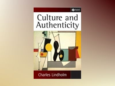 Culture and Authenticity av Charles Lindholm