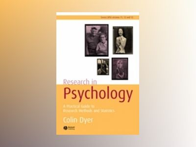 Research in Psychology: A Practical Guide to Methods and Statistics, 2nd Ed av Colin Dyer