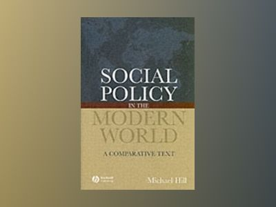 Social Policy in the Modern World: A Comparative Text av Michael Hill