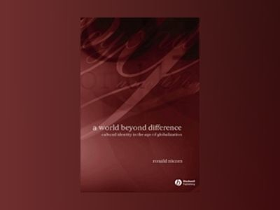 A World Beyond Difference: Cultural Identity in the Age of Globalization av Ronald Niezen