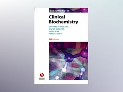 Lecture Notes: Clinical Biochemistry, 7th Edition av G. J. Beckett