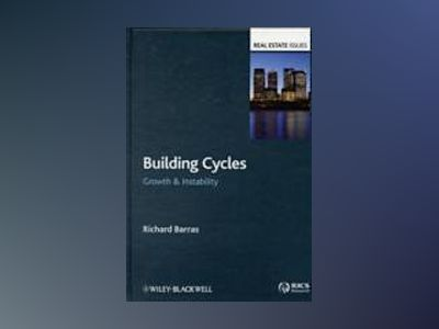 Building Cycles: Growth and Instability av Richard Barras
