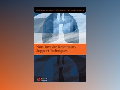 Non-Invasive Respiratory Support Techniques: Oxygen Therapy, Non-Invasive V av Glenda Esmond