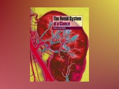The Renal System at a Glance, 2nd Edition av Christopher O'Callaghan