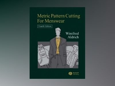 Metric Pattern Cutting for Menswear, 4th Edition av Winifred Aldrich