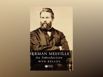 Herman Melville: An Introduction av Wyn Kelley