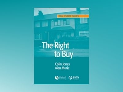 The Right to Buy: Analysis and Evaluation of a Housing Policy av Colin Jones