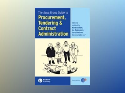 The Aqua Group Guide to Procurement, Tendering & Contract Administration av Mark Hackett