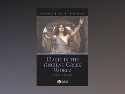 Magic in the Ancient Greek World av Derek Collins