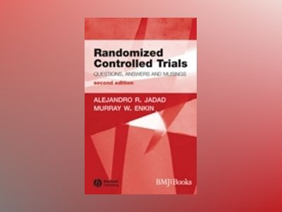 Randomized Controlled Trials: Questions, Answers and Musings, 2nd Edition av Alehandro R. Jadad