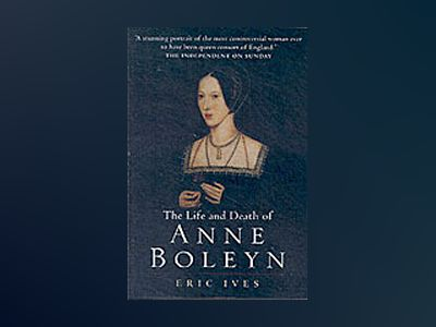 The Life and Death of Anne Boleyn: 'The Most Happy' av Erices