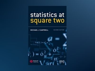 Statistics at Square Two: Understanding Modern Statistical Applications in av Michael J. Campbell