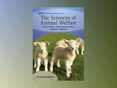 The Sciences of Animal Welfare av David Mellor