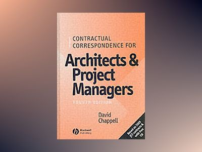 Contractual Correspondence for Architects and Project Managers, 4th Edition av David Chappell