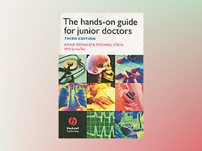 The Hands-on Guide for Junior Doctors, 3rd Edition av Anna Donald