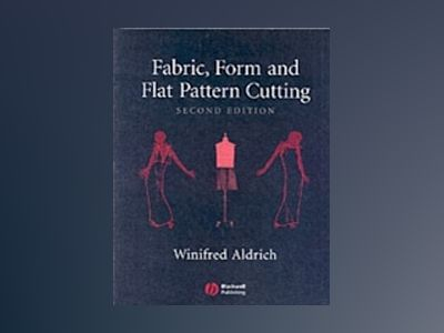 Fabric, Form and Flat Pattern Cutting, 2nd Edition av Winifred Aldrich