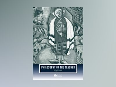 Philosophy of the Teacher av Nigel Tubbs