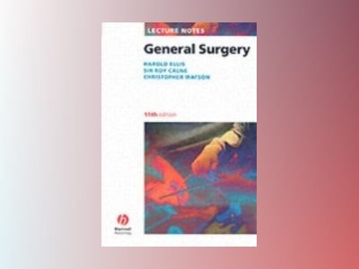 Lecture Notes General Surgery, 11th Edition av Harold Ellis