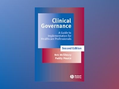 Clinical Governance: A Guide to Implementation for Healthcare Professionals av Robert McSherry