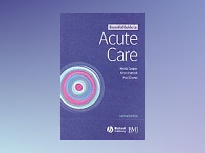 Essential Guide to Acute Care, 2nd Edition av Paul Cramp