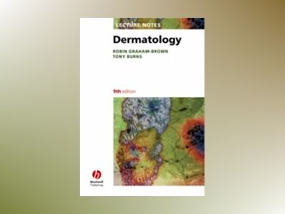 Lecture Notes Dermatology, 9th Edition av Robin Graham-Brown