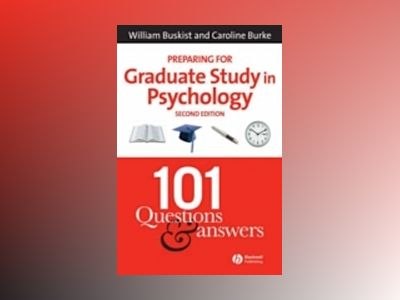 Preparing for Graduate Study in Psychology: 101 Questions and Answers, 2nd av William Buskist