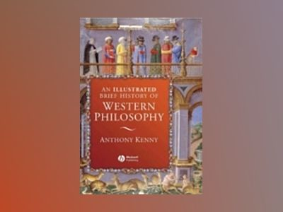 An Illustrated Brief History of Western Philosophy, 2nd Edition av Anthony Kenny