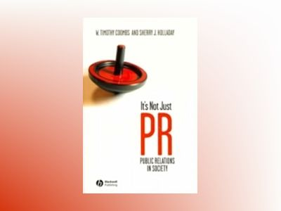 It's Not Just PR: Public Relations in Society av W. Timothy Coombs