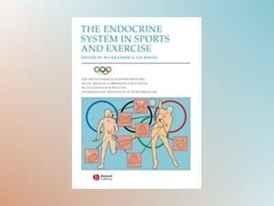 The Endocrine System in Sports and Exercise av W. J. Kraemer