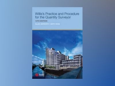 Willis's Practice and Procedure for the Quantity Surveyor, 12th Edition av Allan Ashworth