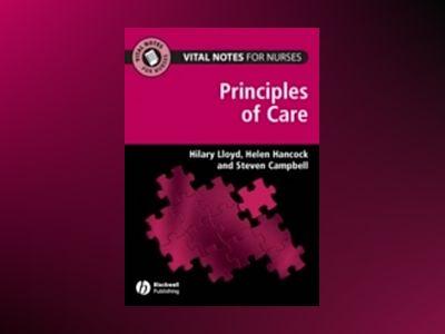 Vital Notes for Nurses: Principles of Care av Hilary Lloyd