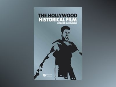 The Hollywood Historical Film av Robert Burgoyne