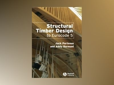Structural Timber Design to Eurocode 5 av Jack Porteous