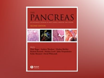 The Pancreas: An Integrated Textbook of Basic Science, Medicine, and Surger av Hans-Gunther Beger