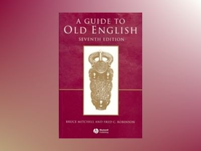 A Guide to Old English, 7th Edition av Bruce Mitchell