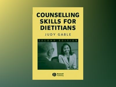 Counselling Skills for Dietitians, 2nd Edition av Judy Gable