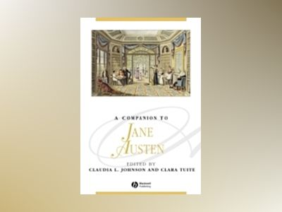 A Companion to Jane Austen av Claudia L. Johnson