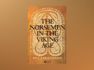 The Norsemen in the Viking Age av Eric Christiansen