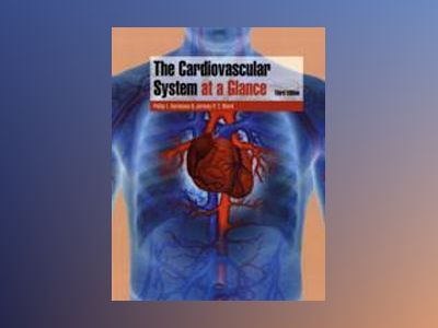 The Cardiovascular System at a Glance, 3rd Edition av Philip I. Aaronson