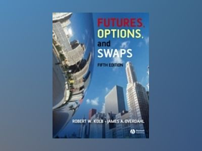 Futures, Options, and Swaps, 5th Edition av Robert W. Kolb