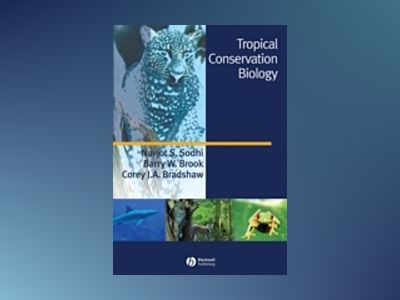 Tropical Conservation Biology av Navjot S Sodhi