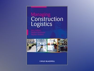 Logistics Management in Construction av Gary Sullivan
