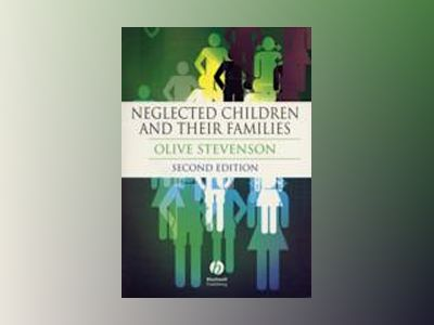Neglected Children and Their Families, 2nd Edition av Olive Stevenson