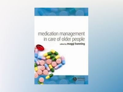 Medication Management in Care of Older People av Maggi Banning