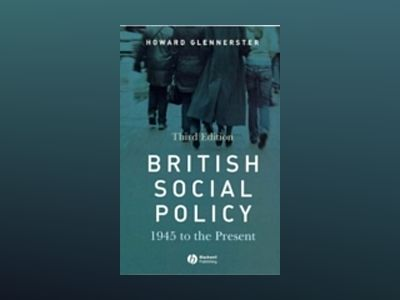 British Social Policy: 1945 to the Present, 3rd Edition av Howard Glennerster