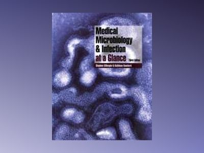 Medical Microbiology and Infection at a Glance, 3rd Edition av Stephen H. Gillespie