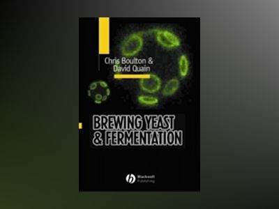 Brewing Yeast and Fermentation av Chris Boulton