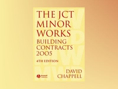 The JCT Minor Works Building Contracts 2005, 4th Edition av David Chappell