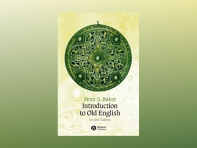Introduction to Old English, 2nd Edition av Peter S. Baker